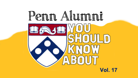 Penn Alumni You Should Know About